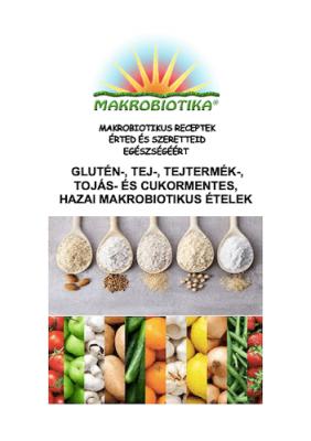 Glutén-, tej-, tejtermék-, tojás- és cukormentes, hazai makrobiotikus ételek