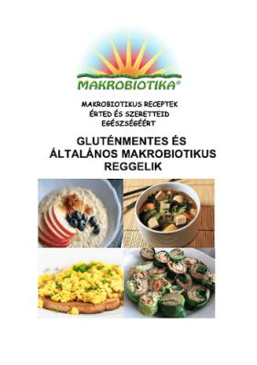 Gluténmentes és általános makrobiotikus reggelik