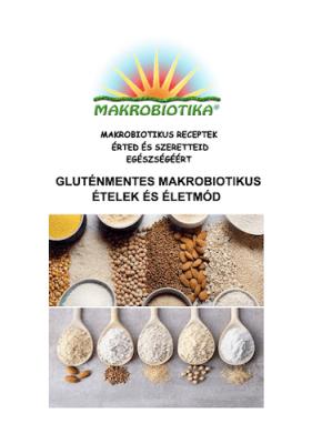 Gluténmentes makrobiotikus ételek és életmód