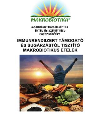 Immunrendszert támogató és sugárzástól tisztító makrobiotikus ételek