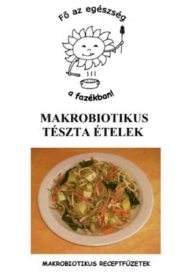 Makrobiotikus tészta ételek